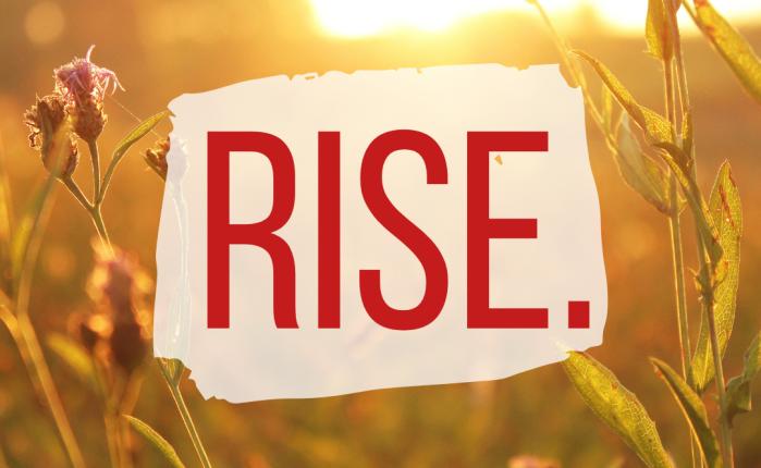 Rise.
